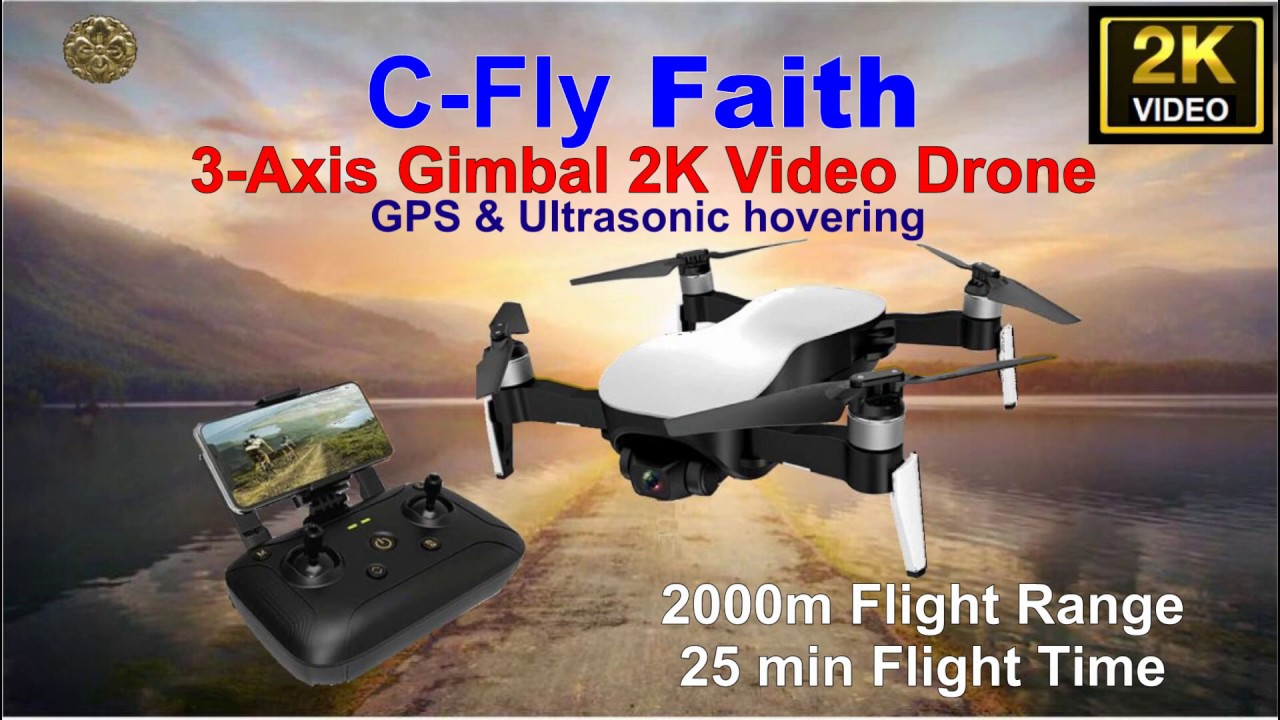 C-Fly FAITH - GPS 2K Video Long Range Drone - Just Released ...