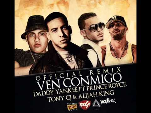 Daddy Yankee Ft Prince Royce,Tony CJ & Alijah King   Ven Conmigo Official Remix [New Song 2011]