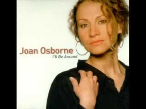 Joan Osborne - I'll Be Around