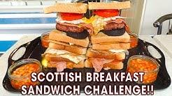 SCOTTISH BREAKFAST SANDWICH CHALLENGE!!