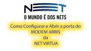 ABRINDO PORTAS E FAZENDO REDIRECIONAMENTO NO ROTEADOR ARRIS NET VIRTUA