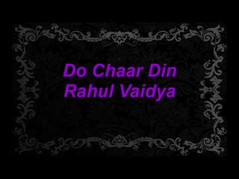 DO CHAAR DIN FULL SONG - Rahul Vaidya, Jeet .mp4 KARAN KUNDRA 2016