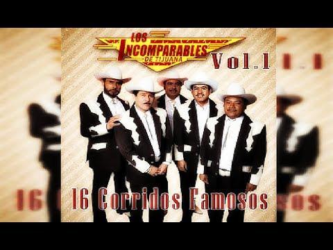 Los Incomparables De Tijuana-16 Corridos Famosos(DISCO COMPLETO-FULL ALBUM)(+LINK DE DESCARGA)
