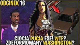 Ciocia pucia ese i zdeformowany Washington xD - GTA San Andreas #16