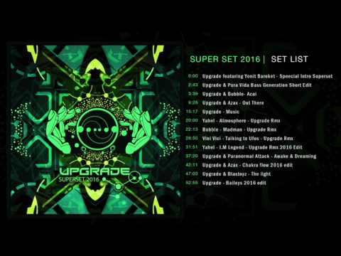 Upgrade - Psytrance Super Set 2016 (Live Mix) Free Download