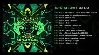 Upgrade - Psytrance Super Set 2016 (Live Mix) Free Download