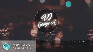Dj George A - No Promises (Official Radio Edit)