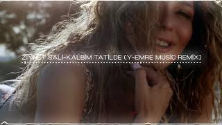 Ziynet Sali-Kalbim Tatilde (Y-Emre Music Remix) Resimi