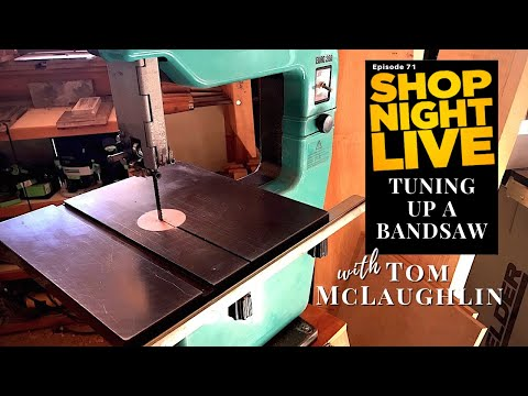 Tuning Up A Bandsaw With Tom McLaughlin