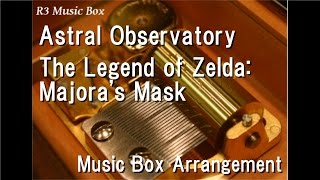 Download Astral Observatory/The Legend of Zelda: Majora's Mask [Music Box] MP3 song and Music Video