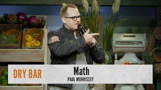 Math is Make Believe. Paul Morrissey