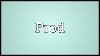 Prod Meaning