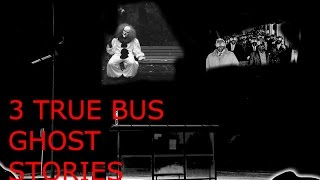 3 TRUE SCARY Bus Ghost Stories From The Internet