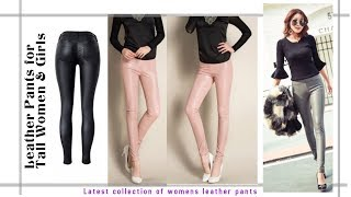 Top Leather Pants for Tall Women & Girls