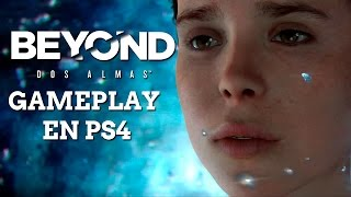 Beyond Dos Almas - Gameplay en PS4