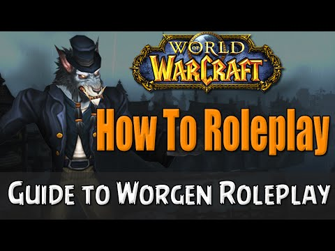 How To Roleplay a Worgen in World of Warcraft | RP Guide