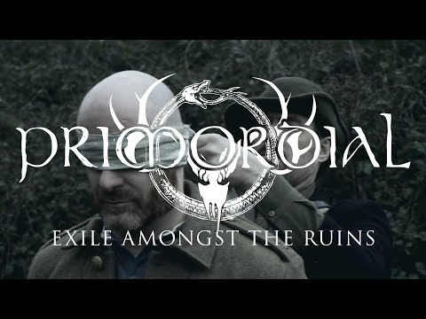 "Primordial ""Exile Amongst the Ruins"" (OFFICIAL VIDEO)"