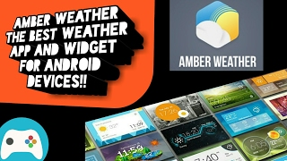 Amber weather the best weather app and widget for android devices