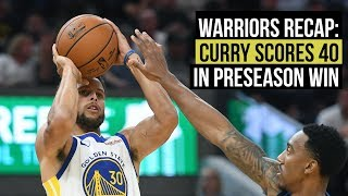 Warriors Recap Curry scores 40 in preseason win