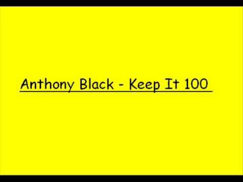 Anthony Black - Keep It 100