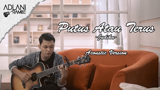 Putus Atau Terus - Judika (Video Lirik)   Adlani Rambe [Cover]