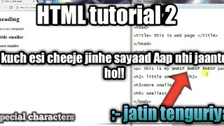 Html tutorial 2 | How to give line breaks & extra spaces by jatin tenguriya | create your own web