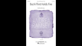 But a Flint Holds Fire (Unison) - by Andrea Ramsey