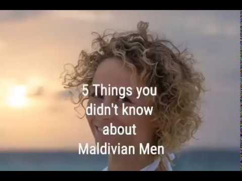 5 Things you didn't know about Maldivian Men