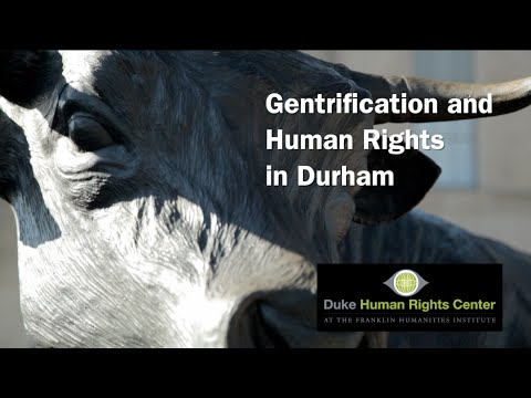 Gentrification and Human Rights in Durham