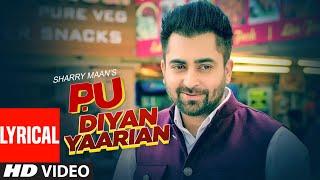 P.U Diyan Yaarian (Full Lyrical Song) Sharry Maan | Giftrulers | Jassi Lohka | Latest Punjabi Songs