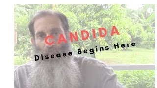 Disease begins with Candida