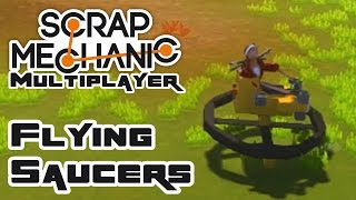 Let's Build Flying Saucers - Let's Play Scrap Mechanic Multiplayer - Part 208