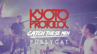 "KYOTO PROTOCOL - ""PUSSYCAT"" Live at #CatchTheseMen Album Tour 2015"