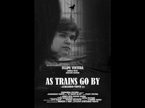 AS TRAINS GO BY (2016) | Official Trailer