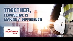 TOGETHER, FLOWSERVE IS MAKING A DIFFERENCE