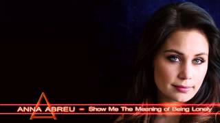 Anna Abreu - Show Me The Meaning of Being Lonely (Cover)