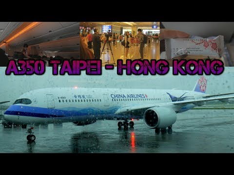 Full flight China Airlines A350 CI915 Taipei to Hong Kong  (Airport to in-flight Meal)