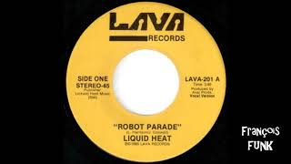Liquid Heat - Robot Parade (1985)