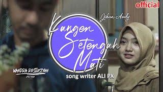 KANGEN SETENGAH MATI (original song) -Jihan ft. Wandra | OFFICIAL