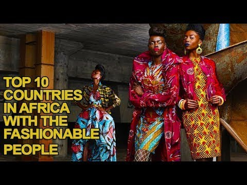 Top 10 Most Fashionable Countries in Africa
