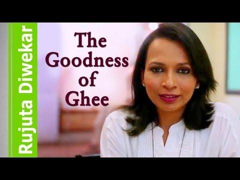 The Goodness of Ghee - Indian food wisdom by Rujuta Diwekar