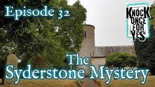 Episode 32 – The Syderstone Mystery