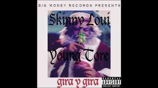 Gira Y Gira - $kinny Loui ft. Young Tore