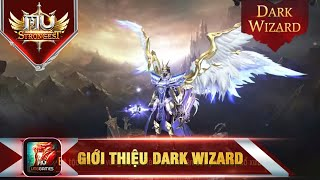MU Strongest VNG: Giới thiệu Dark Wizard