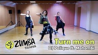 Zumba - DJ Polique feat Mohombi - Turn me on