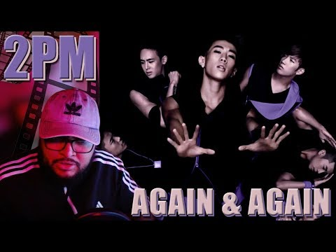 2PM - Again & Again MV REACTION!!! | WHY DID I SAY THAT?! LOL #TakeMeBack