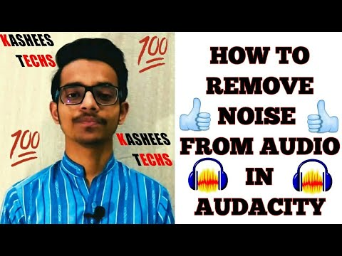 How to Remove Noise from Audio in Audacity , URDU   HINDI - Kashees Techs