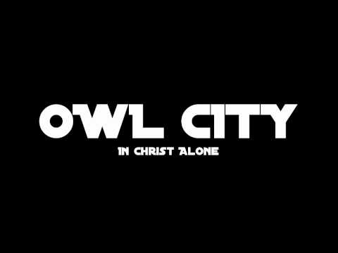Owl City - In Christ Alone [HQ Audio]