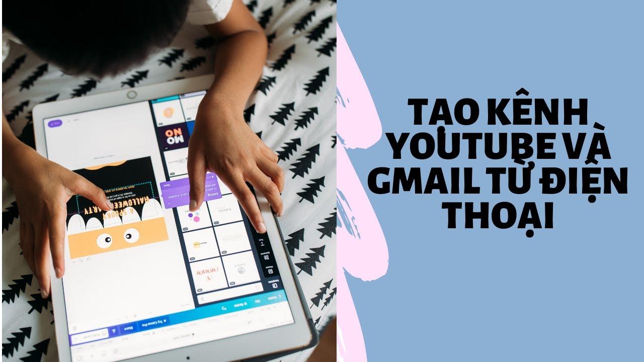 Hướng dẫn tạo kênh youtube 2020 đơn giản trên điện thoại