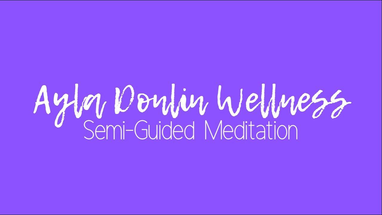 Semi-Guided Meditation